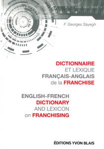 Dictionnaire et lexique Français-Anglais de la franchise - F. Georges Sayegh