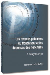 Les revenus potentiels du franchiseur et les dépenses des franchisés - F. Georges Sayegh